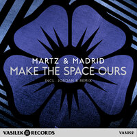 Make The Space Ours — Martz & Madrid