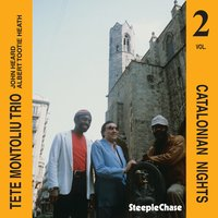 Catalonian Nights, Vol. 2 — Tete Montoliu, John Heard, Albert Tootie Heath