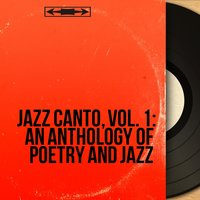 Jazz Canto, Vol. 1: An Anthology of Poetry and Jazz — сборник
