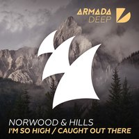 I'm So High / Caught Out There — Norwood & Hills
