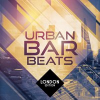Urban Bar Beats - London Edition — сборник