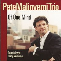 Of One Mind — Leroy Williams, Dennis Irwin, Pete Malinverni