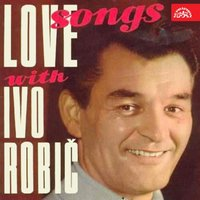 Love Songs — Ivo Robic