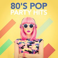 80's Pop Party Hits — 80s Pop Stars, 60's 70's 80's 90's Hits, Hits of the 80's