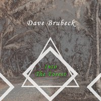 Into The Forest — Dave Brubeck