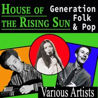 House of the Rising Sun — Woody Guthrie, June Carter, Leadbelly, Helen Carter, The Carter Family