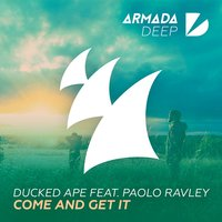 Come And Get It — Paolo Ravley, Ducked Ape