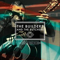 Live from Doug Fir — The Builders and the Butchers