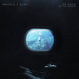 So Cold — Mahalo, Dlmt, Lily Denning