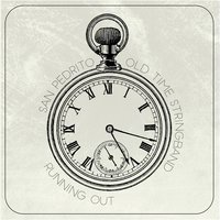 Running Out — San Pedrito Old Time Stringband