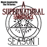 A Supernatural Soundtrack: Series 1 (Music Inspired by the