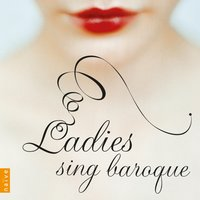 Ladies Sing Baroque — Антонио Вивальди, Marie-Nicole Lemieux