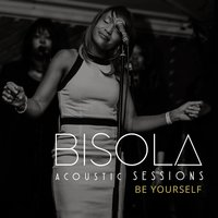 Acoustic Sessions: Be Yourself — Bisola