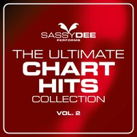 Ultimate Chart Hits Collection Vol. 2 — Sassydee