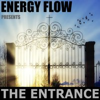 The Entrance — Energy Flow