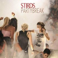 Party Break — STirds