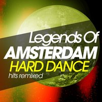 Legends of Amsterdam Hard Dance Hits Remixed — сборник