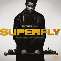 SUPERFLY — Future, Lil Wayne, 21 Savage