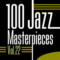 100 Jazz Masterpieces, Vol. 22 — сборник
