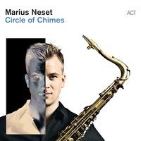 Circle of Chimes — Marius Neset with Lionel Loueke, Ivo Neame, Petter Eldh, Anton Eger & Jim Hart