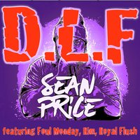 D.L.F — Sean Price, Royal Flush, Foul Monday, RIM, PF CUTTIN