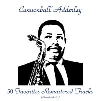 50 Favorites Remastered Tracks — Cannonball Adderley