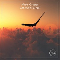 Monotone — Maks Grapes