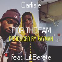 For the Fam — Carlisle, Lil Berete