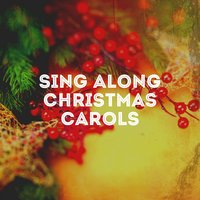 Sing Along Christmas Carols — Classical Christmas Music and Holiday Songs, Voices Of Christmas, Christmas Hits & Christmas Songs, Irving Berlin