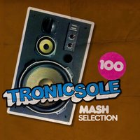 Tronicsole 100: Mash Selection — сборник
