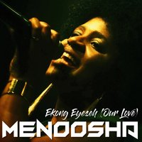 Ekong Eyeseh (Our Love) — Menoosha