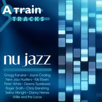 A Train Tracks - Nu Jazz — сборник