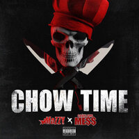 Chow Time — Mozzy, Cashlord Mess