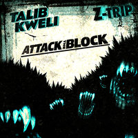 Attack the Block — Talib Kweli, Z-Trip