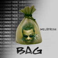 Bag (There's a Bag Coming!) — Melofresh