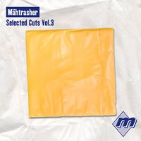Mähtrasher Selected Cuts, Vol. 3 — сборник