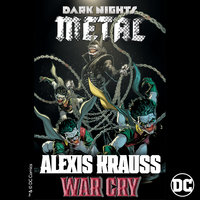 War Cry (from DC's Dark Nights: Metal Soundtrack) — Alexis Krauss