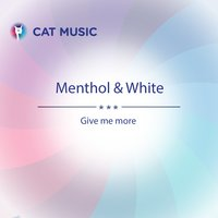 Give Me More — White, Menthol