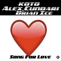 Song for Love — Koto, Alex Cundari, Brian Ice