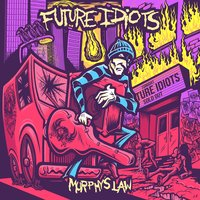 Murphy's Law — Future Idiots