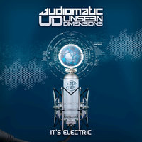 It's Electric — Audiomatic, Unseen Dimensions