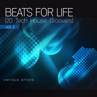 Beats For Life, Vol. 6 (20 Tech House Groovers) — сборник