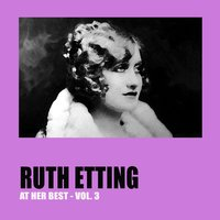 Ruth Etting at Her Best Vol. 3 — Ruth Etting