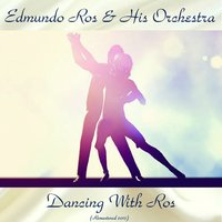 Dancing With Ros — Edmundo Ros & His Orchestra