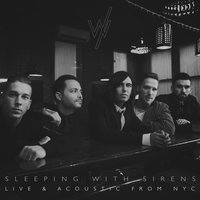 Live & Acoustic from NYC — Sleeping With Sirens