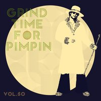 Grind Time For Pimpin,Vol.50 — сборник