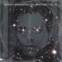 The Moxtape Vol. III — Mocky