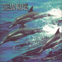 Dream Waves - Music for Relaxation — сборник