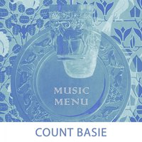 Music Menu — Count Basie, Count Basie & His Orchestra, Count Basie & His All American Rhythm