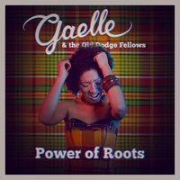 Power of Roots (Power of Dub) — Gaëlle, The Old Dodge Fellows
